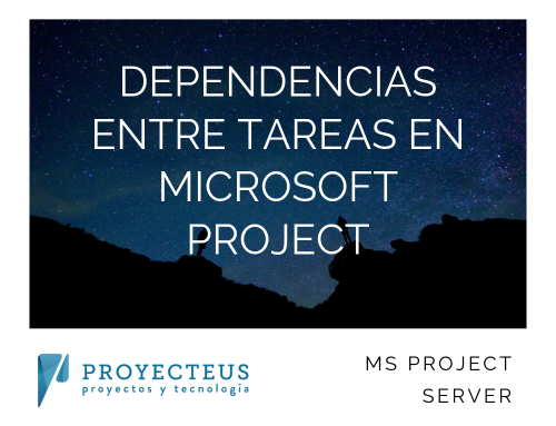 Dependencias entre tareas en Microsoft Project